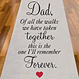 personalized aisle runner - Dad Of All The Walks We Have Taken Together Aisle Runner - 75 Feet