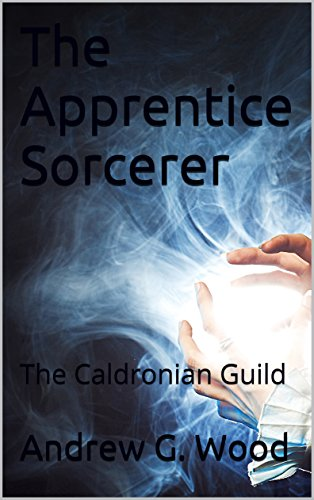 The Apprentice Sorcerer: The Caldronian Guild