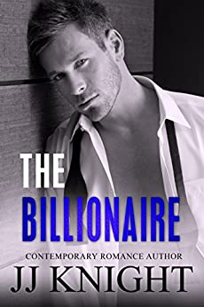 The Billionaire: A Prequel to the Blitzed series by [Knight, JJ]