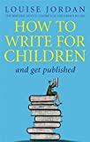 How To Write For Children And Get Published