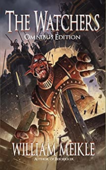 The Watchers Trilogy: Omnibus Edition by [Meikle, William]