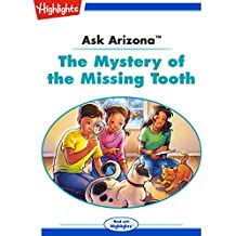Ask Arizona: The Mystery of the Missing Tooth