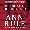 In the Still of the Night Hörbuch von Ann Rule Gesprochen von: Barbara Caruso