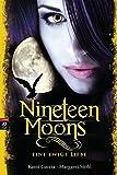 Nineteen Moons: Eine ewige Liebe (Sixteen Moons, Band 4)