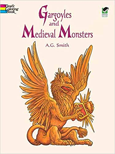 Gargoyles And Medieval Monsters Coloring Book Dover Books A G Smith 9780486400549 Amazon