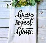 Home Sweet Home Flour Sack Tea Towel - Premium Flour Sack Tea Towel - Dishcloth