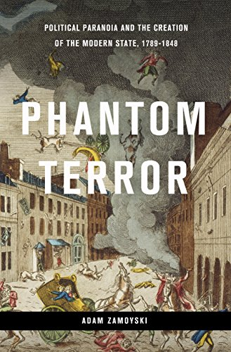 Phantom Terror: Political Paranoia and the Creation of the Modern State, 1789-1848 (English Edition)
