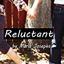 Reluctant Audiobook by Marla Josephs Narrated by Jaime Lamchick