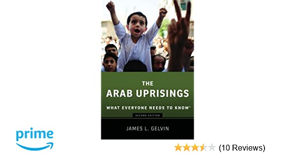 Amazon the arab uprisings what everyone needs to know amazon the arab uprisings what everyone needs to know 9780190222758 james gelvin books fandeluxe Choice Image