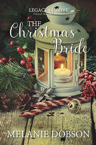 The Christmas Bride: A Legacy of Love Novel by [Dobson, Melanie]