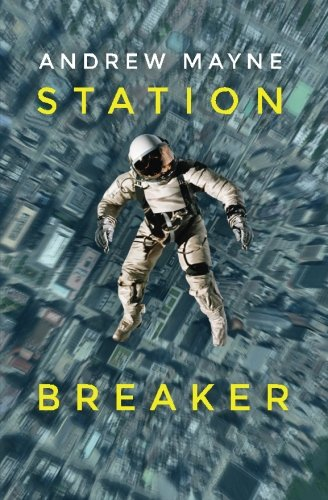 Book cover from Station Breaker by Andrew Mayne