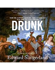 Drunk: How We Sipped, Danced, and Stumbled Our Way to Civilization