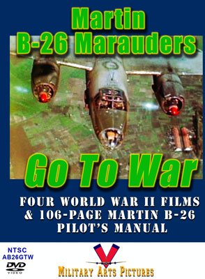 106 Manual Screen (Martin B-26 Marauders Go to War DVD: Four World War 2 Films with 106-page B-26 Pilot's Manual)