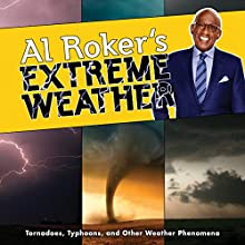 Al Roker's Extreme Weather: Tornadoes, Typhoons, and Other Weather Phenomena | Livre audio Auteur(s) : Al Roker Narrateur(s) : William Harper