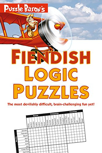 - Puzzle Baron's Fiendish Logic Puzzles: The Most Devilishly Difficult, Brain-Challenging Fun Yet!