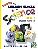 img - for Exploring the Building Blocks of Science Book 1 Student Textbook (softcover) book / textbook / text book
