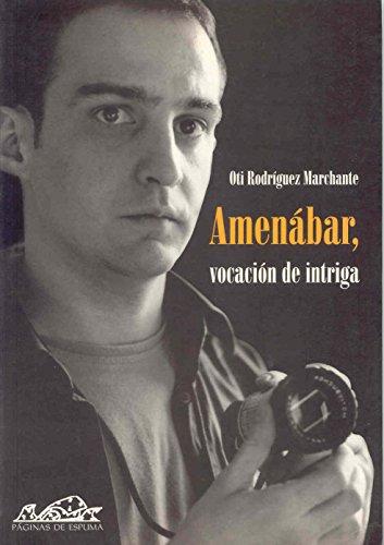Amenabar, vocacion de intriga/ Amenabar, Vocation of Intrigue (Fundidos En Negro) (Spanish Edition) [Otis Rodriguez Marchante - Alejandro Amenabar] (Tapa Blanda)