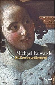 De l'émerveillement par Michaël Edwards
