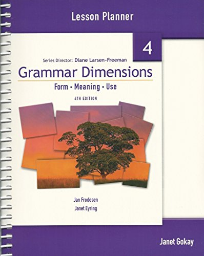 Grammar Dimensions 4 Lesson Planner: Form, Meaning, and Use, 4th Edition