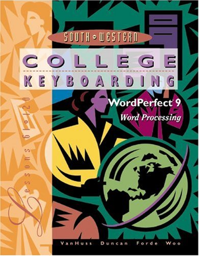 College Keyboarding Corel WordPerfect 6.1/7 Word Processing: Lessons 61-120