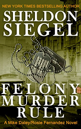 \\IBOOK\\ Felony Murder Rule (Mike Daley/Rosie Fernandez Legal Thriller Book 8). denote Punta asiste standard Welcome