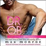 Dr. OB: St. Luke's Docuseries Series, Book 1   Max Monroe