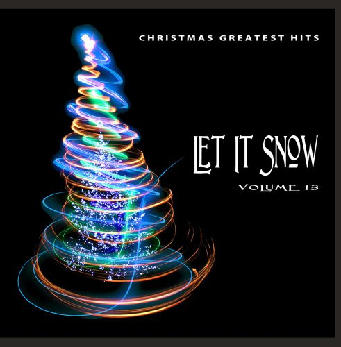 (Christmas Greatest Hits: Let It Snow, Vol. 13)