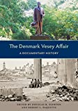 img - for The Denmark Vesey Affair: A Documentary History (Southern Dissent) book / textbook / text book