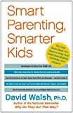 Smart Parenting, Smarter Kids: The One Brain Book You Need to Help Your Child Grow Brighter, Healthier, and Happier