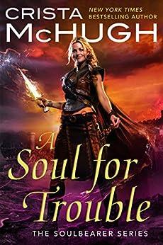 Amazon.com: A Soul For Trouble (The Soulbearer Trilogy