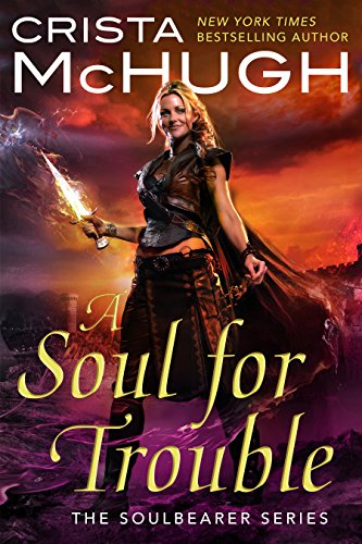 Amazon a soul for trouble the soulbearer trilogy book 1 ebook a soul for trouble the soulbearer trilogy book 1 by mchugh crista fandeluxe Image collections