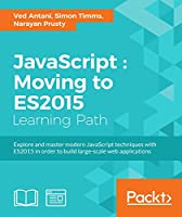 JavaScript: Moving to ES2015 Front Cover