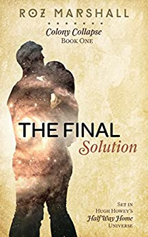 The Final Solution: A Half Way Home short story (Colony Collapse Book 1) by [Marshall, Roz]