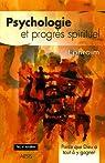 Psychologie et progrès spirituel : Parce que Dieu a tout à y gagner par Ephraim