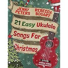 21 Easy Ukulele Songs For Christmas: Book + online video
