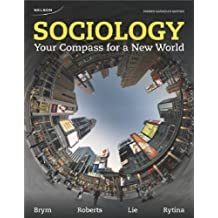 Sociology: Your Compass for a New World by Brym, Robert J. 4th (fourth) edition (2012) Paperback