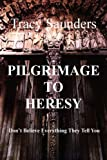 PILGRIMAGE TO HERESY