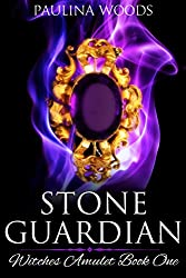 Stone Guardian (Witches Amulet Book 1)