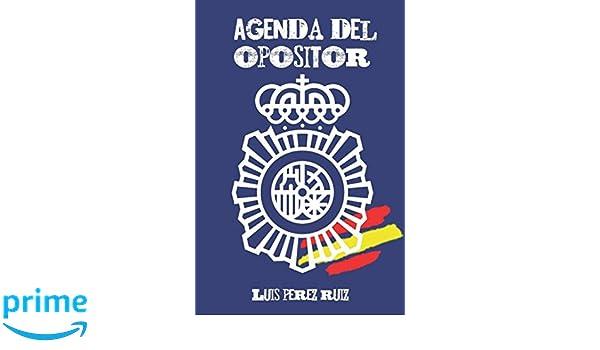 Agenda del Opositor (Spanish Edition): Luis Pérez Ruiz ...