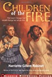 Children of the Fire, Harriette Gillem Robinet, 0689839685