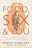 Search : Food, Sex, and You: Untangling Body Obsession in a Weight-Obsessed World