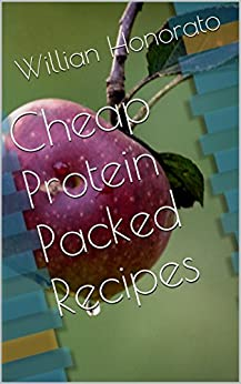 Cheap Protein Packed Recipes - Kindle edition by Willian