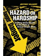 Hazard or Hardship: Crafting Global Norms on the Right to Refuse Unsafe Work