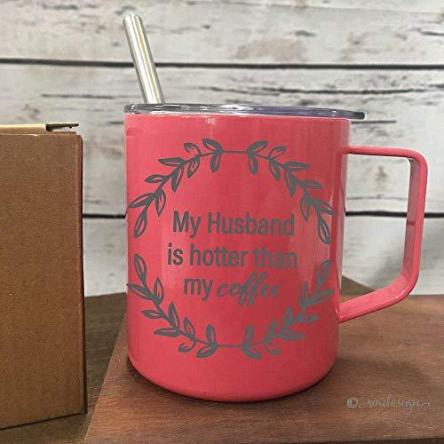 My Husband Is Hotter Than My Coffee Coffee Mug- To My Wife Wedding Gift Christmas Gift Anniversary Gift Idea for Birthday Fiance Gift