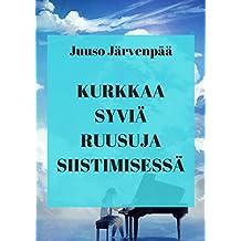 Kurkkaa syviä ruusuja siistimisessä (Finnish Edition)