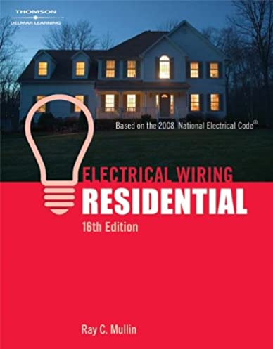 electrical wiring residential ray c mullin 9781418050955 amazon rh amazon com Residential Electrical Wiring Codes residential electrical wiring book download
