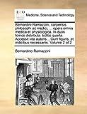 Bernardini Ramazzini, Carpensis Philosophi Ac Medici, Opera Omnia Medica et Physiologica in Duos, Bernardino Ramazzini, 1170036260