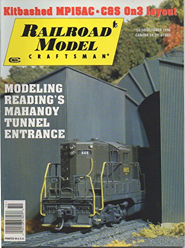 Railroad Model Craftsman (magazine), vol. 65, no. 5 (October 1996) (Kitbashed MP15AC; C&S On3 Layout; Modeling Reading's Mahanoy Tunnel Entrance)