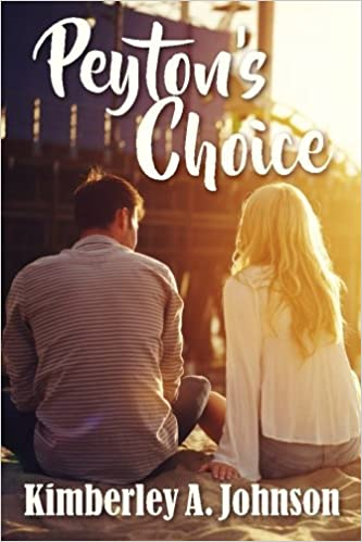 Peyton's Choice: Kimberley A  Johnson: 9781537400778: Amazon com: Books