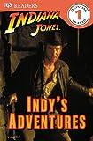 DK Readers L1: Indiana Jones: Indy's Adventures (DK Readers: Level 1)